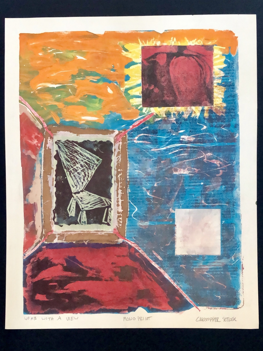 """Womb With a View"" monoprint"